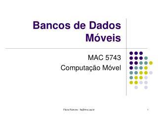 Bancos de Dados M veis