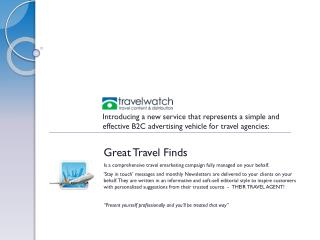 Great Travel Finds Is a comprehensive travel emarketing campaign fully managed on your behalf.