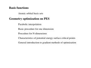 Basis functions Atomic orbital basis sets Geometry optimization on PES Parabolic interpolation