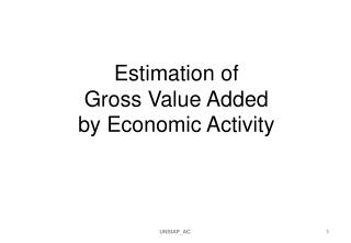 Estimation of  Gross Value Added  by Economic Activity