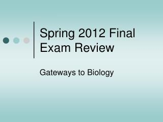 Spring 2012 Final Exam Review