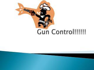 Gun Control!!!!!!
