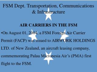 FSM Dept. Transportation, Communications & Infrastructure AIR CARRIERS IN THE FSM