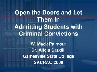 Open the Doors and Let Them In  Admitting Students with Criminal Convictions