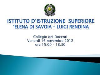 Collegio dei Docenti Venerdì 16 novembre 2012 ore 15:00 – 18:30