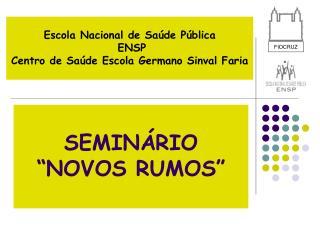 """SEMINÁRIO """"NOVOS RUMOS"""""""