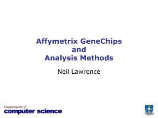 Affymetrix GeneChips and Analysis Methods