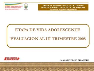 ETAPA DE VIDA ADOLESCENTE  EVALUACION AL III TRIMESTRE 2008