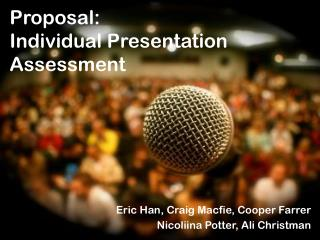 Proposal:  Individual Presentation Assessment