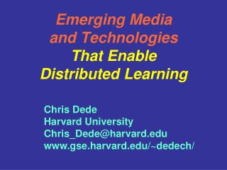 Emerging Media and Technologies That Enable Distributed Learning
