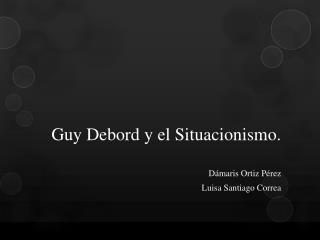 Guy Debord  y el Situacionismo.