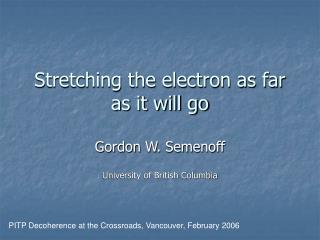 Stretching the electron as far as it will go