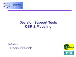 Decision Support Tools CBR & Modeling