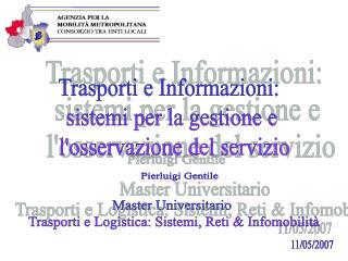 Trasporti e Informazioni:  sistemi per la gestione e  l'osservazione del servizio