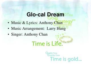Glo-cal Dream