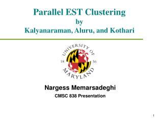 Parallel EST Clustering by Kalyanaraman, Aluru, and Kothari