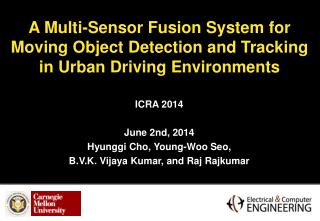 ICRA 2014 June 2nd, 2014  Hyunggi  Cho, Young-Woo  Seo , B.V.K.  Vijaya  Kumar, and Raj  Rajkumar