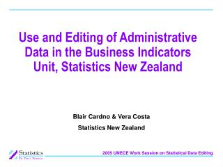 Use and Editing of Administrative Data in the Business Indicators Unit, Statistics New Zealand