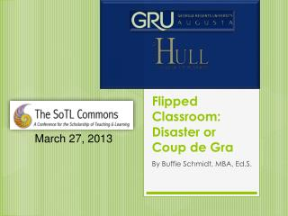 Flipped Classroom: Disaster or Coup de  Gra