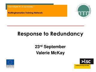 Response to Redundancy 23 rd  September Valerie McKay