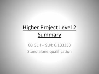 Higher Project Level 2 Summary