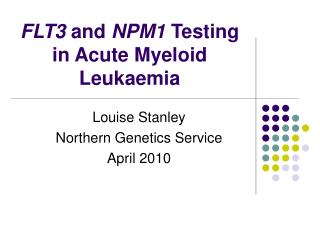 FLT3 and NPM1 Testing in Acute Myeloid Leukaemia