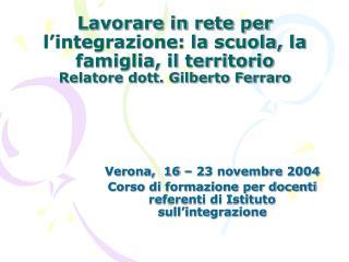 Verona,  16 – 23 novembre 2004