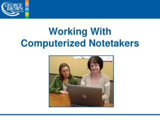 Working With     Computerized Notetakers