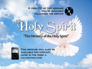 """""""The  Ministry  of the Holy Spirit"""""""