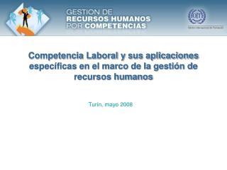 Competencia Laboral y sus aplicaciones específicas en el marco de la gestión de recursos humanos