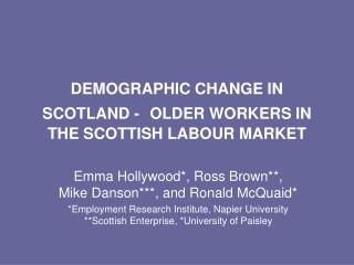 DEMOGRAPHIC CHANGE IN SCOTLAND -  OLDER WORKERS IN THE SCOTTISH LABOUR MARKET