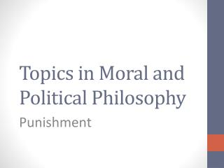 Topics in Moral and Political Philosophy