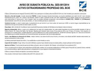 AVISO DE SUBASTA  PÚBLICA No. GES-001/2014            ACTIVO EXTRAORDINARIO PROPIEDAD DEL  BCIE