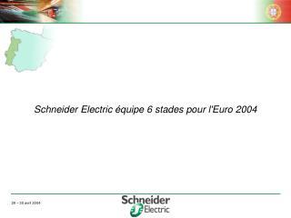 Schneider Electric équipe 6 stades pour l'Euro 2004
