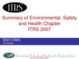 Summary of Environmental, Safety and Health Chapter ITRS 2007