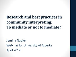 Research and best practices in community interpreting:  To  mediate or not to mediate?