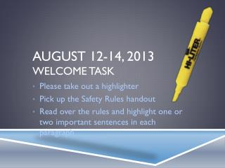 August 12-14, 2013  Welcome Task
