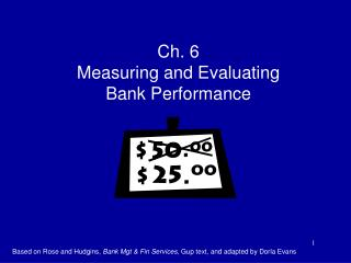 Ch. 6 Measuring and Evaluating  Bank Performance