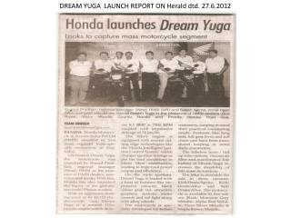 DREAM YUGA  LAUNCH REPORT ON Herald dtd. 27.6.2012