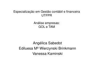 Especialização em Gestão contábil e financeira  UTFPR Análise empresas: GOL e TAM
