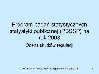 Program bada? statystycznych statystyki publicznej (PBSSP) na rok 2008