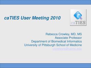 CaTIES User Meeting 2010