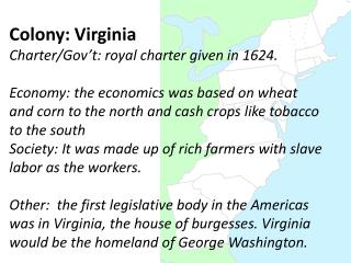 Colony: Virginia  Charter/Gov't: royal charter given in 1624.