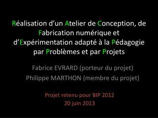 Projet retenu pour BIP 2012 20 juin 2013