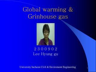 Global warming &  Grinhouse gas