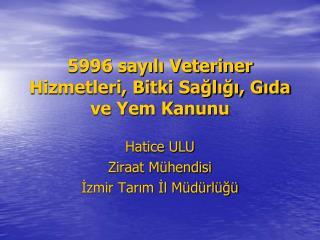 5996 sayili Veteriner Hizmetleri, Bitki Sagligi, Gida ve Yem Kanunu