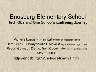 Enosburg Elementary School Tech GEs and One School's continuing Journey