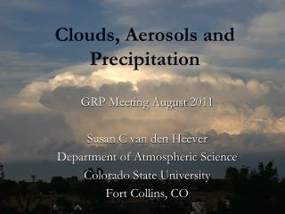 Clouds, Aerosols and Precipitation