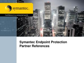Symantec Endpoint Protection Partner References