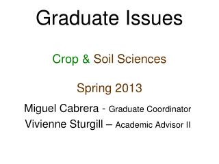 Graduate Issues Crop &  Soil Sciences Spring 2013
